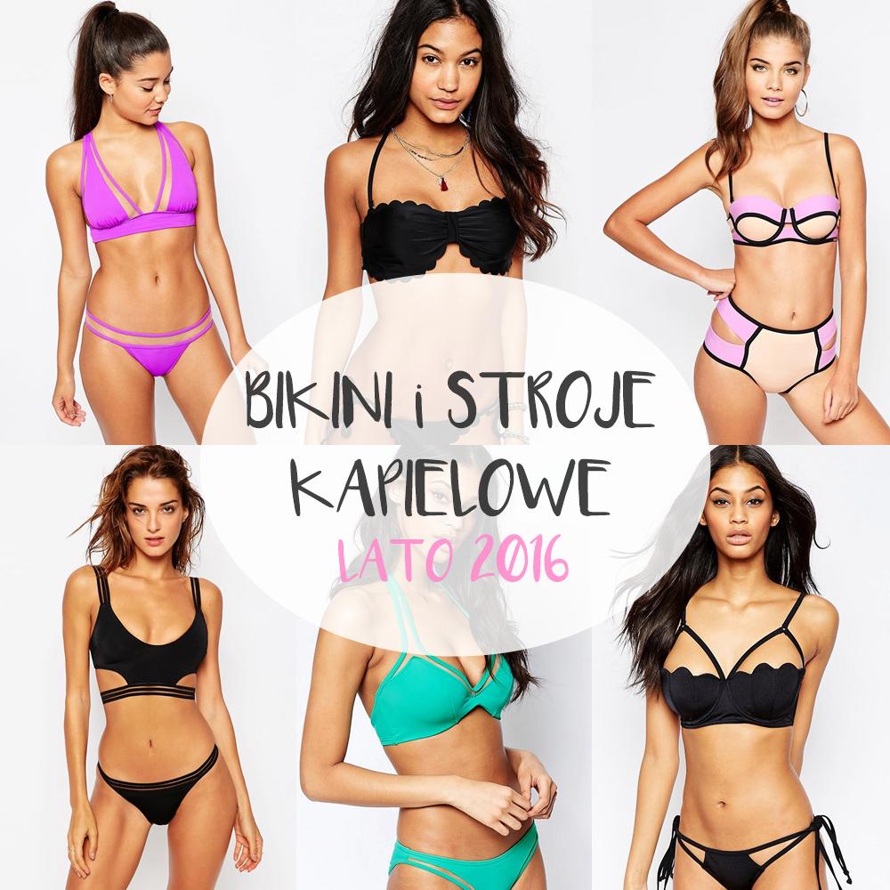 Jakie bikini kupić? Stroje kąpielowe na lato 2016