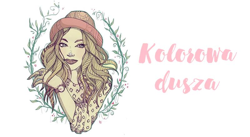 KOLOROWA DUSZA: Blog o modzie, urodzie, zakupach i podróżach
