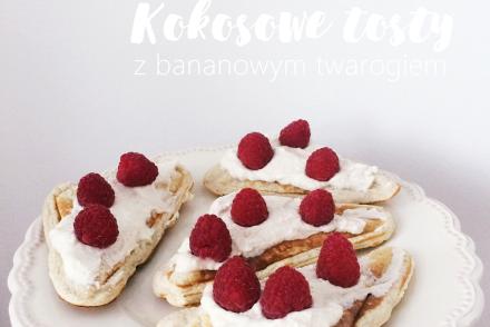 proteinowe kokosowe fit tosty z bananowym twarogiem przepis